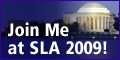 Join Us at SLA 2009!